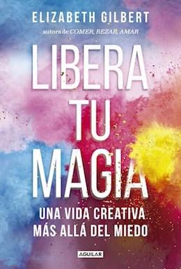 Elizabeth Gilbert y uno de los mejores libros sobre creatividad