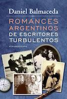 Romances argentinos de escritores turbulentos, Daniel Balmaceda