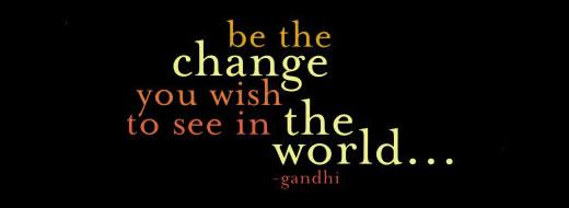 Se el cambio que queres ver en el mundo